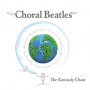 The Kennedy Choir -- Choral Beatles (CD)