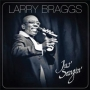 Larry Braggs -- Jus' Sangin' (CD)