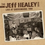 The Jeff Healey Band -- Live at Grossman's (CD)